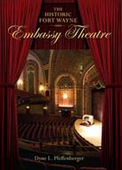The History Fort Wayne Embassy Theatre