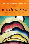 Earth Works by Scott Russell Sanders
