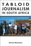 Tabloid-journalism-in-south-africa-true-story-herman-wasserman-paperback-cover-art