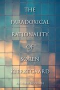 Paradoxical Rationality of Soren Kierkegaard
