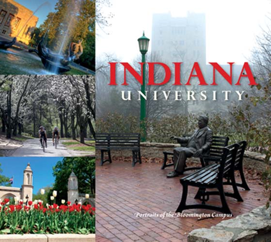 Indiana University: Portraits of the Bloomington Campus