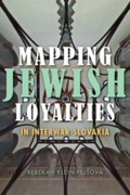 Mapping Jewish Loyalties in Interwar Slovakia