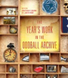 The Year's Work at the Oddball Archivev