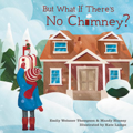 But What If There's No Chimney