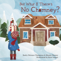 978-0-253-02392-6 But What If There's No Chimney_W17_cover