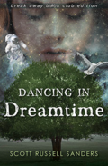 Dancing in Dreamtime by Scott Russell Sanders
