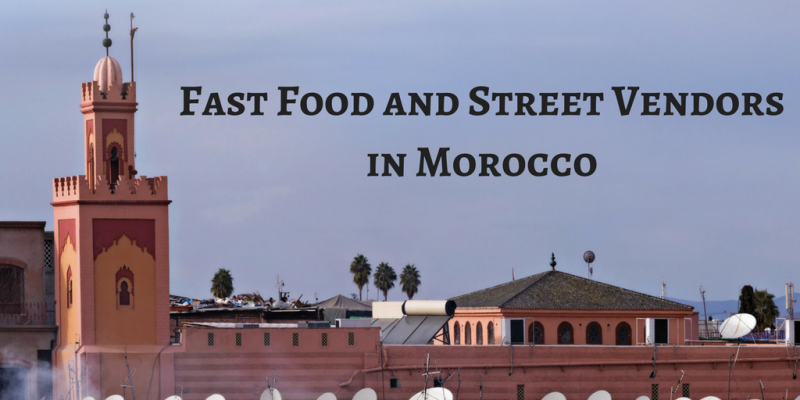 Fast Food and Street Vendorsin Morocco