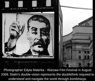 Photographer Edyta Materka - Warsaw Film Festival in August 2009. Stalin's double-vision represents the doublethink required to understand and navigate the world through kombinacja.