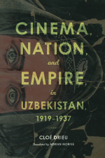 978-0-253-03784-8 PB Cinema  Nation  and Empire in Uzbekistan_F18_cover copy