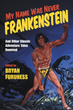 978-0-253-03634-6 CL Furuness My Name Was Never Frankenstein