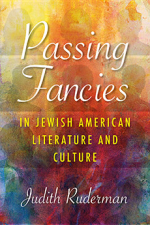 Passing Fancies in Jewish American Lit