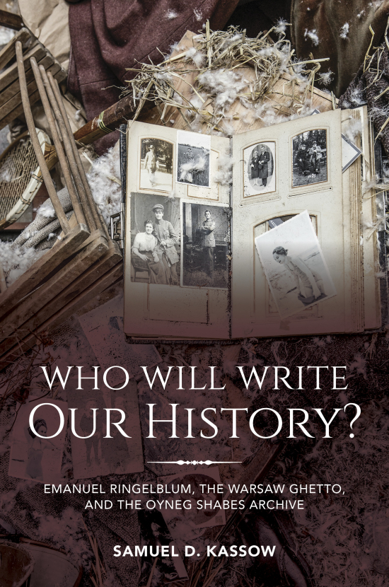 978-0-253-03630-8 Who Will Write Our History_F18_cover