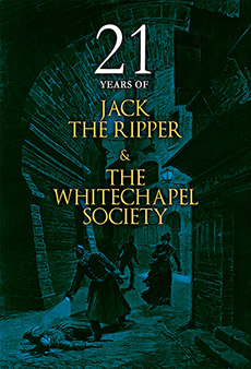 21 Years of Jack The Ripper & The Whitechapel Society